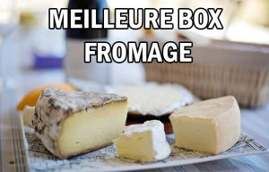 meilleure box fromage